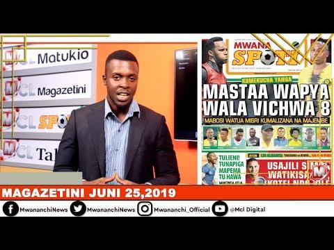 MCL MAGAZETINI, JUNI 27,2019: YANGA KUMEKUCHA/MASTAA WAPYA WALA VICHWA NANE