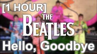 The Beatles - Hello, Goodbye [1 HOUR]