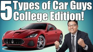 5 Car Guys You'll Meet in College!