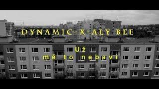 Dynamic -X- Alybee - Uz mě to Nebaví (LAST OFFICIAL VIDEO OF 2019)