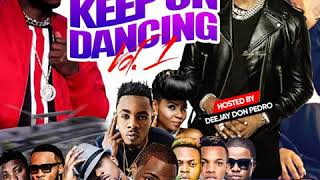 LATEST NAIJA AFROBEAT KEEP ON DANCE AUDIO MIX VOL.1 DEEJAY DONPEDRO FT YEMI ALADEFLAVOUR CDQ
