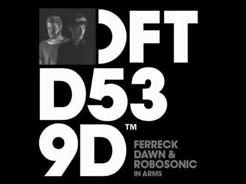 Ferreck Dawn & Robosonic - In Arms (Extended Mix)