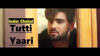 Tutti Yaari Inder Chahal | Ranjha Yaar | Sucha Yaar | Lyrics | New Song | Latest Punjabi Songs 2018