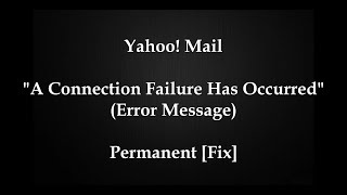 Yahoo Mail Connection Error Fix