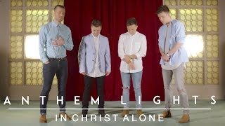 In Christ Alone | Anthem Lights Cover