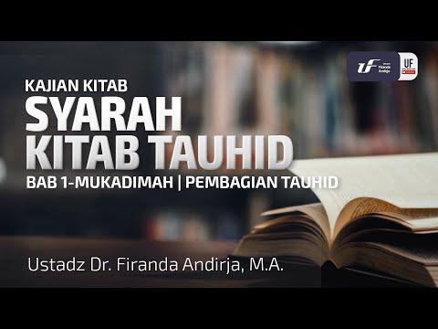 Kajian : Syarah Kitab Tauhid #1 – Ustadz DR. Firanda Andirja, MA