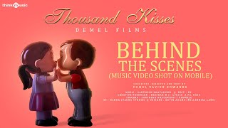 Thousand Kisses - Making Video | Behind The Scenes | Shot On Mobile | Demel Xavier  | Santhosh