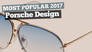 2c36b966c921 Porsche Design Sunglasses Collection    Most Popular 2017