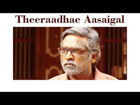 Theeraadhae Aasaigal