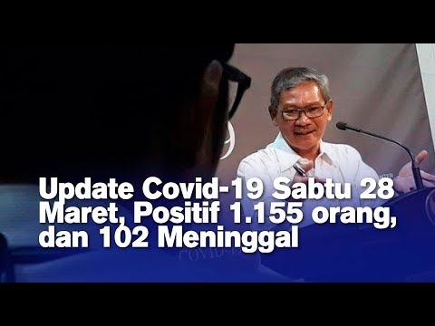 Update Covid-19 Sabtu 28 Maret, Positif 1.155 orang, dan 102 Meninggal