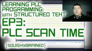 Learning PLCs with Structured Text - EP3 - The PLC Task and Scan Times