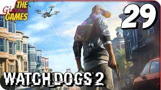 WATCH DOGS 2 ➤ Прохождение #29 ➤ M03ruuuuuu!!1