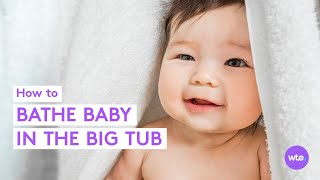Bathing Baby in the Big Tub: How to Bathe Your Baby Safely in a Full-Sized Bathtub - What to Expect