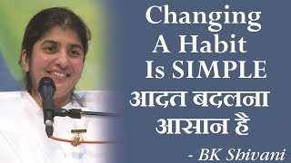 Changing A Habit Is SIMPLE: BK Shivani (Hindi)