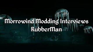 Morrowind Modding Interviews - RubberMan of Dwemer Rebirth