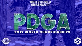 2019 PDGA Pro World Championships - MPO Round 3 - SmashCutt