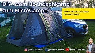 DIY-MicroCamper - Erster Einsatz mit dem neuen Vorzelt (Dacia Dokker Hochdachkombi)