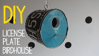 How To Build A Round License Plate Birdhouse