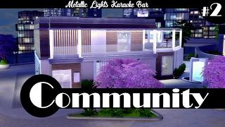 CC Build Series | Community #2 | Metallic Lights Karaoke Bar