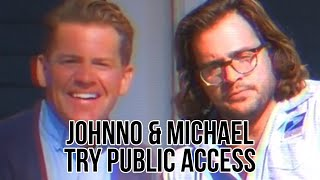 Johnno and Michael Try Public Access