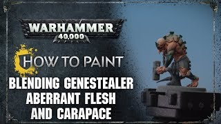 How to Paint: Blending Genestealer Aberrant Flesh and Carapace