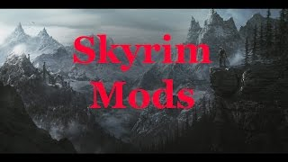 Must Have Mods For Skyrim