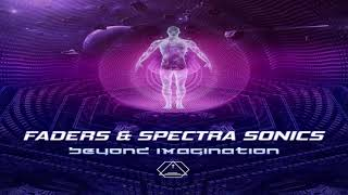 FADERS & SPECTRA SONICS - Beyond Imagination (Original Mix)