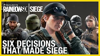 Rainbow Six Siege: The Six Decisions That Made Siege | Ubisoft [NA]