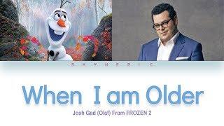 Josh Gad (Olaf) - When I am Older Color Coded Lyrics Video 가사 |ENG|
