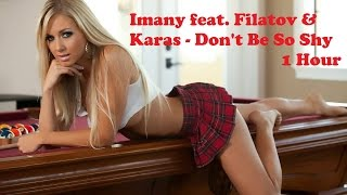 Don't Be So Shy - Filatov & Karas Remix Imany | 1H Edition | Bass