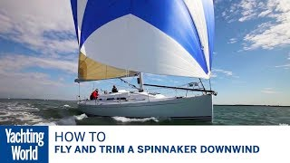 How to fly and trim a spinnaker downwind, with Brian Thompson & Pip Hare | Yachting World