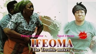 Ifeoma The Trouble Maker 1 - (2014) Nigeria Nollywood Movie