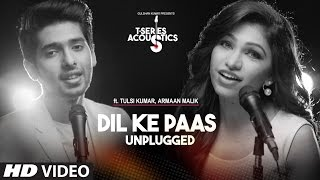 Dil Ke Paas Unplugged Video Song | Ft.Armaan Malik  Tulsi Kumar | T-Series Acoustics | T-Series