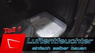 Feuchtigkeit im Auto beseitigen - Luftentfeuchter selber bauen - beschlagene Scheiben vermeiden