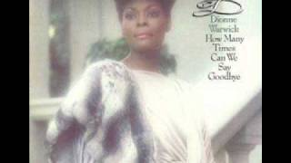 Dionne Warwick - Two Ships Passing In The Night [How Many Times Can We Say Goodbye] 1983
