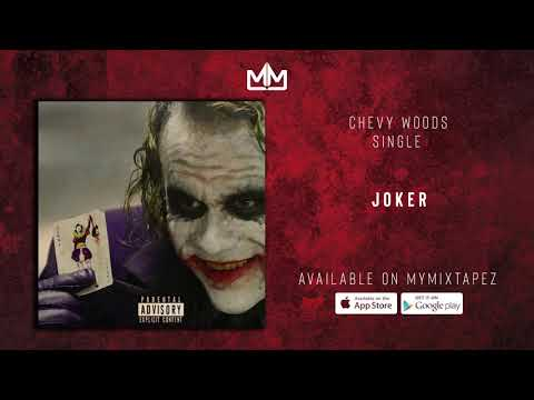 "Chevy Woods – ""Joker"""