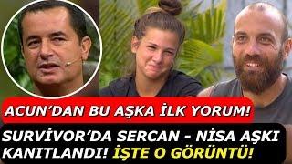 Survivor Sercan - Nisa Aşkına Acun Ilıcalı'dan İlk Yorum! Sercan'a Kötü Haber