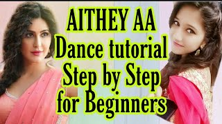 AITHEY AA Dance Tutorial Step By Step |BHARAT |Bollywood |VIRAL Dance | By Miss. Reetika