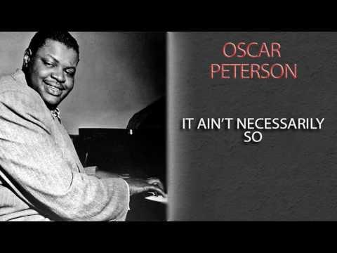 OSCAR PETERSON - IT AIN'T NECESSARILY SO