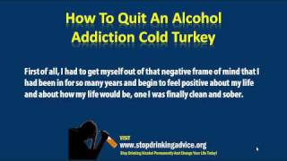 How To Quit An Alcohol Addiction Cold Turkey