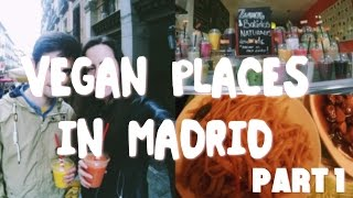 VEGAN PLACES IN MADRID | PART 1