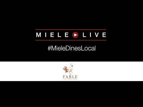 #MieleDinesLocal presents: Fable with Chef Trevor Bird