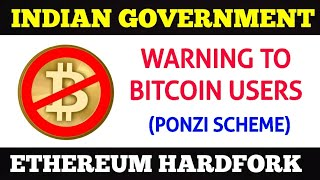 Indian government warning on bitcoin | Ethereum hardfork coming