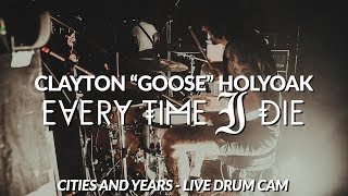 "Clayton ""Goose"" Holyoak of Every Time I Die (Cities And Years - Drum Cam)"
