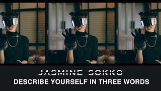 Unmasking Jasmine Sokko: Part 7   Describe Yourself In Three Words