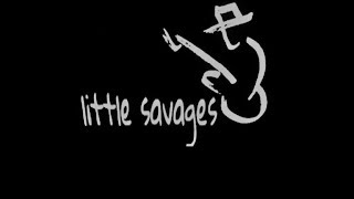 Little savages Exp 2017 live ( Ain't No Telling )
