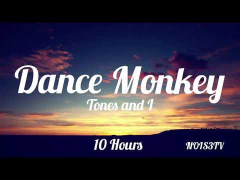 Tones and I - Dance Monkey 10 Hours