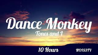 Tones and I - Dance Monkey 10 Hours