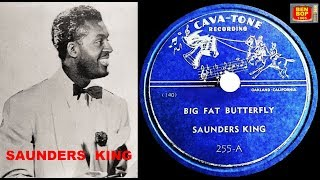 SAUNDERS KING - Big Fat Butterfly