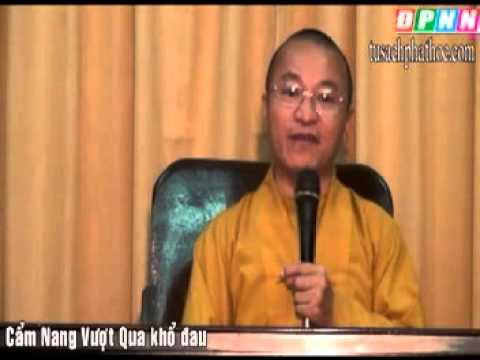 Kinh Di Giáo 09: Cẩm nang vượt qua khổ đau (27/05/2012)